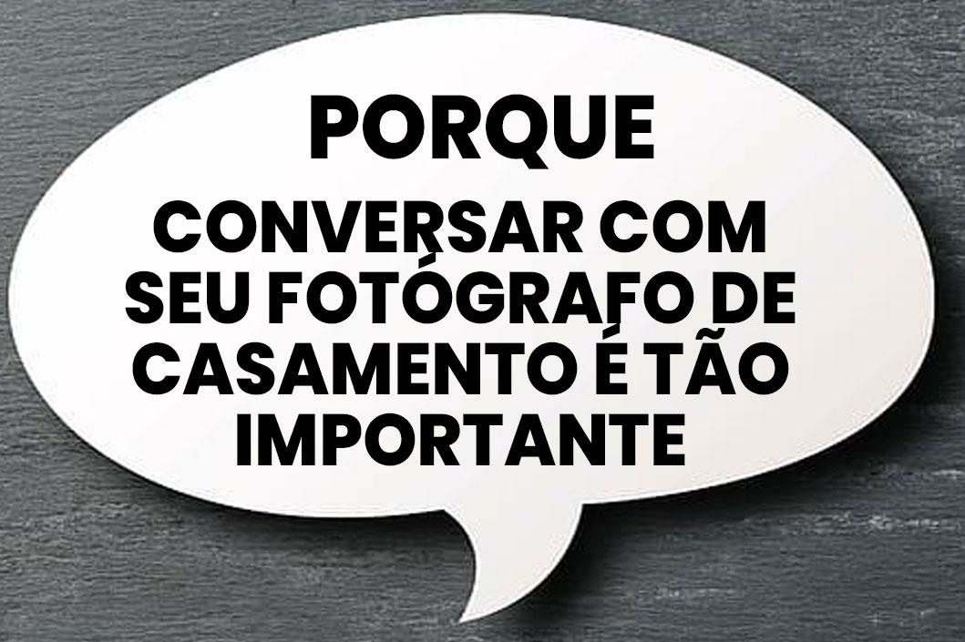 PORQUE CONVERSAR COM SEU FOTÓGRAFO DE CASAMENTO É TÃO IMPORTANTE